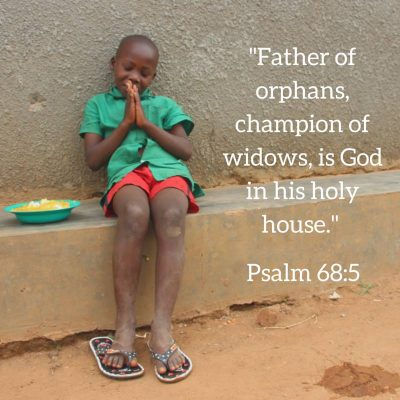 "child in Africa Praying ""father of orphans, champion of widows, is God in his holy house"" psalm 68:5"